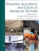 Disasters  Accidents  and Crises in American History
