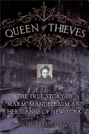 """Queen of Thieves: The True Story of """"Marm"""" Mandelbaum and ..."""