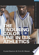 The Enduring Color Line in U S  Athletics Book