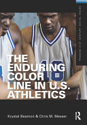 The Enduring Color Line in U S  Athletics
