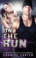 On The Run (A BWWM Bad Boy Dark Romance Novel) (Interracial Romance)