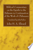 Biblical Commentary on the Epistle to the Hebrews in Continuation of the Work of Olshausen