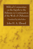 Biblical Commentary on the Epistle to the Hebrews in Continuation of the Work of Olshausen [Pdf/ePub] eBook