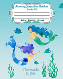 Primary Composition Notebook Grades K 2 Mermaids   Fish