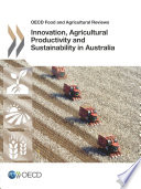 OECD Food and Agricultural Reviews Innovation  Agricultural Productivity and Sustainability in Australia