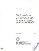 The Census Bureau, a numerator and denominator for measuring change