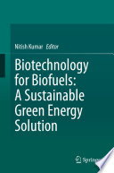 Biotechnology for Biofuels  A Sustainable Green Energy Solution