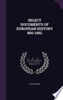 Select Documents of European History 800-1492