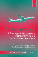 Changing Planes: Strategic choice, implementation, and outcome