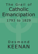 Pdf The Grail of Catholic Emancipation 1793 to 1829 Telecharger