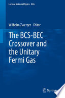 The Bcs Bec Crossover And The Unitary Fermi Gas Book PDF
