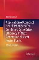 Application of Compact Heat Exchangers For Combined Cycle Driven Efficiency In Next Generation Nuclear Power Plants Book