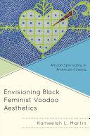 Envisioning Black Feminist Voodoo Aesthetics