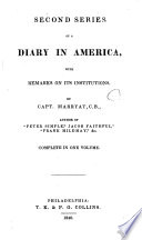 Second Series of A Diary in America  microform    with Remarks on Its Institutions