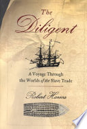 The Diligent: Worlds Of The Slave Trade