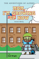The Adventures of Alfred in Mom, I'm Growing Up Now ebook