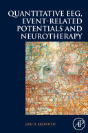 Quantitative EEG  Event related Potentials and Neurotherapy