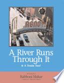 Reno: A River Runs Through It & A Train Too!