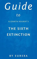 Guide to Elizabeth Kolbert s the Sixth Extinction