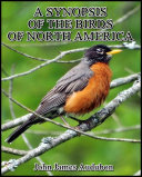 A Synopsis of the Birds of North America Book