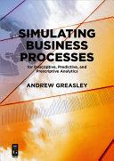 Simulating Business Processes for Descriptive  Predictive  and Prescriptive Analytics