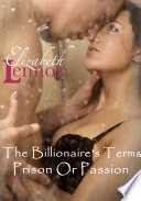 The Billionaire s Terms  Prison Or Passion