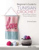 Beginner s Guide to Tunisian Crochet