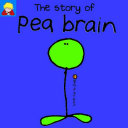 The Story of Pea Brain