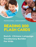 Reading 200 Flash Cards Dutch - Chinese Language Vocabulary Builder For Kids