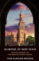 Glimpses of Deep Spain