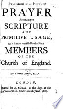 Frequent and Fervent Prayer according to Scripture and Primitive Usage, as it is now practised by the pious members of the Church of England