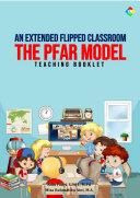 An Extended Flipped Classroom The PFAR Model Pdf
