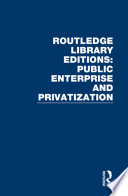 Routledge Library Editions  Public Enterprise and Privatization Book