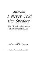 Stories I Never Told the Speaker