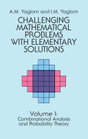 Challenging Mathematical Problems with Elementary Solutions