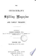 The Churchman s shilling magazine and family treasury  conducted by R H  Baynes Book