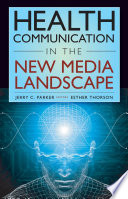 Health Communication in the New Media Landscape Book
