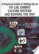 A Practical Guide To Setting Up An Ivf Lab Embryo Culture Systems And Running The Unit Book PDF