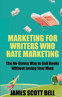 Marketing for Writers Who Hate Marketing