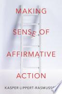 Making Sense of Affirmative Action