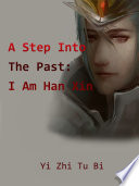 A Step Into The Past  I Am Han Xin Book PDF