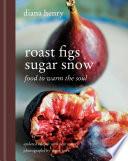 Roast Figs  Sugar Snow