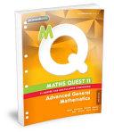 Maths Quest 11 Advanced General Mathematics