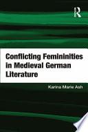 Conflicting Femininities in Medieval German Literature