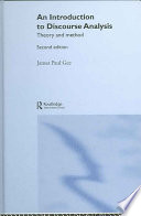 """An Introduction to Discourse Analysis: Theory and Method"" by James Paul Gee"