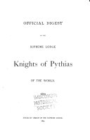 Official Digest of the Supreme Lodge  Knights of Pythias of the World  1890