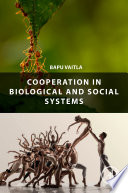 Cooperation in Biological and Social Systems Book