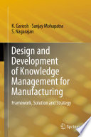 Design and Development of Knowledge Management for Manufacturing