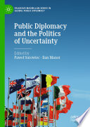 Public Diplomacy and the Politics of Uncertainty