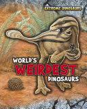 World s Weirdest Dinosaurs